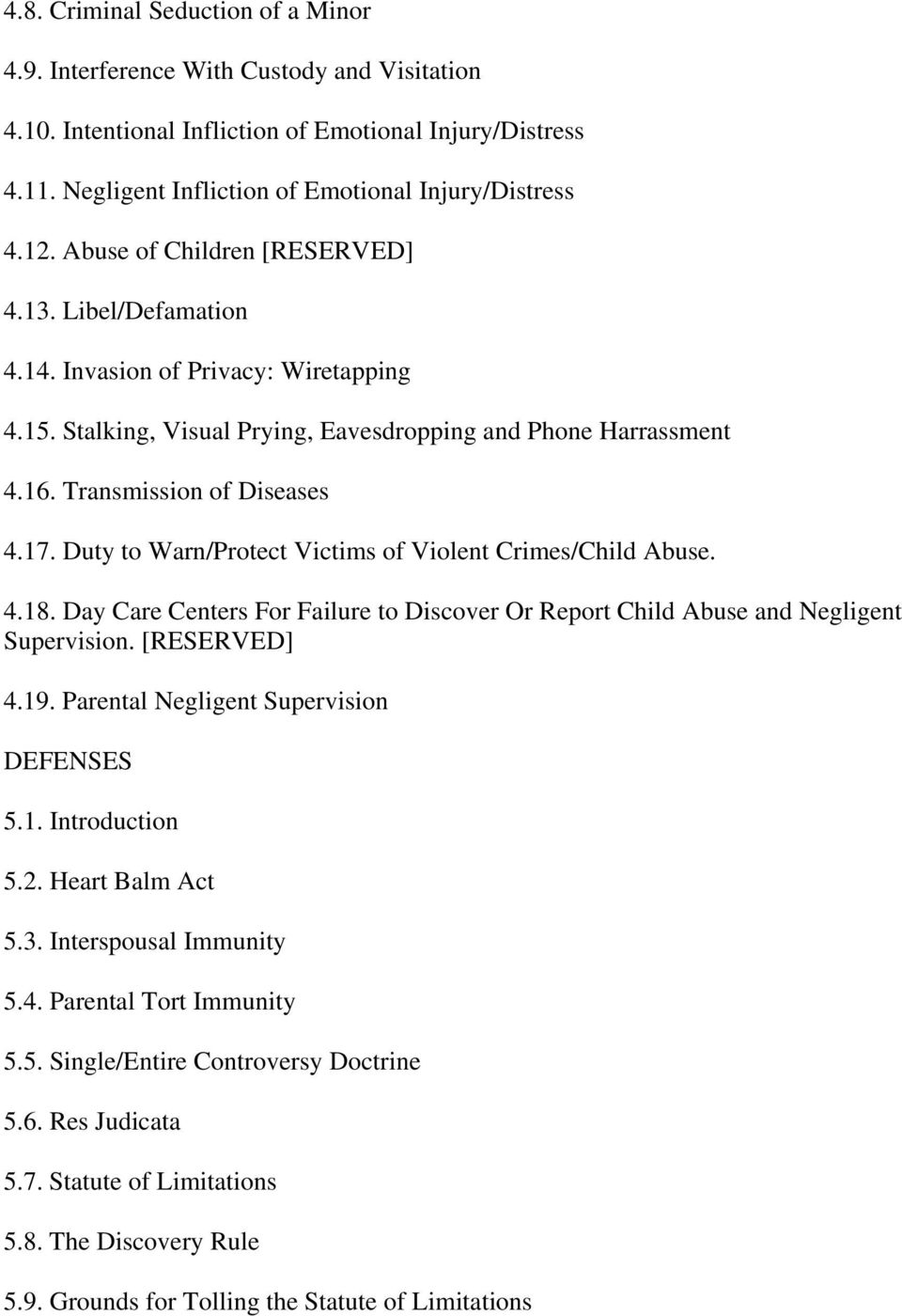 Duty to Warn/Protect Victims of Violent Crimes/Child Abuse. 4.18. Day Care Centers For Failure to Discover Or Report Child Abuse and Negligent Supervision. [RESERVED] 4.19.