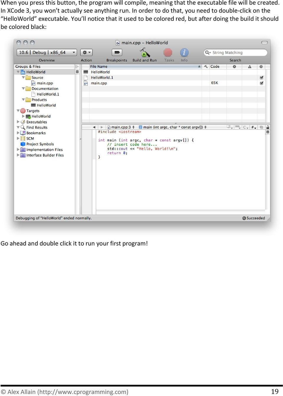 In order to do that, you need to double-click on the HelloWorld executable.