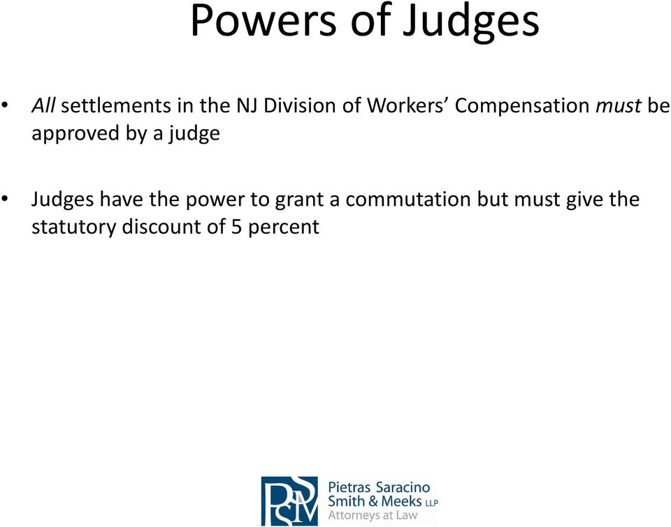 by a judge Judges have the power to grant a
