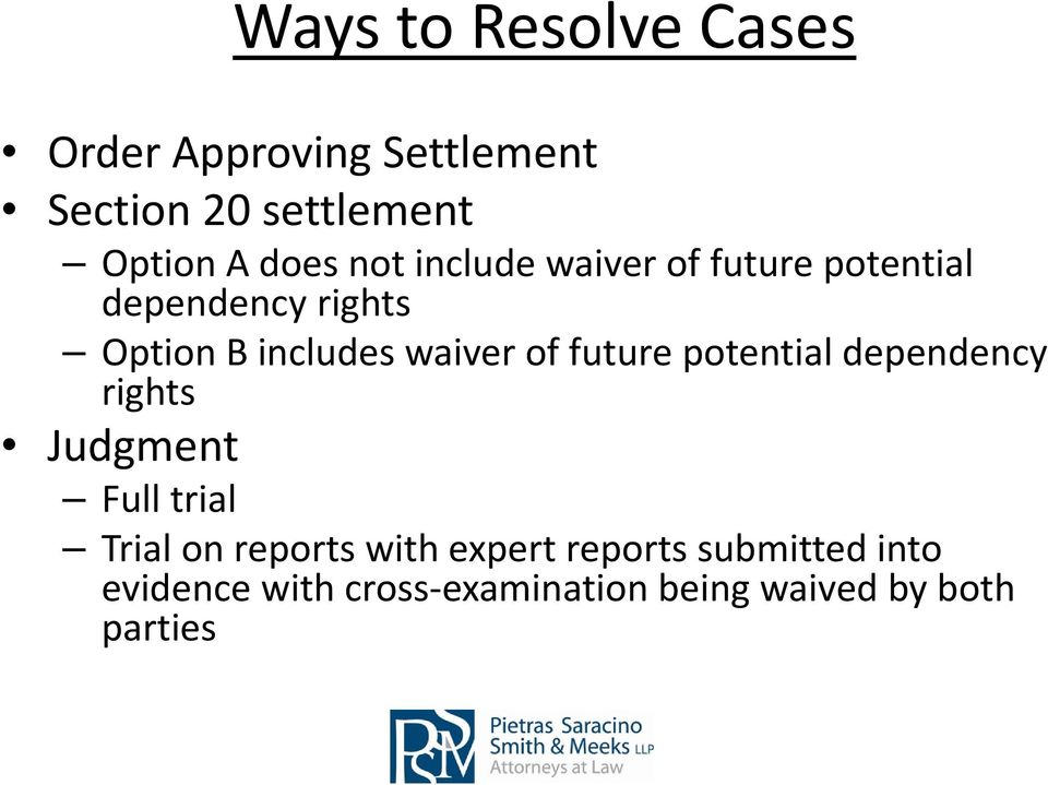 future potential dependency rights Judgment Full trial Trial on reports with expert