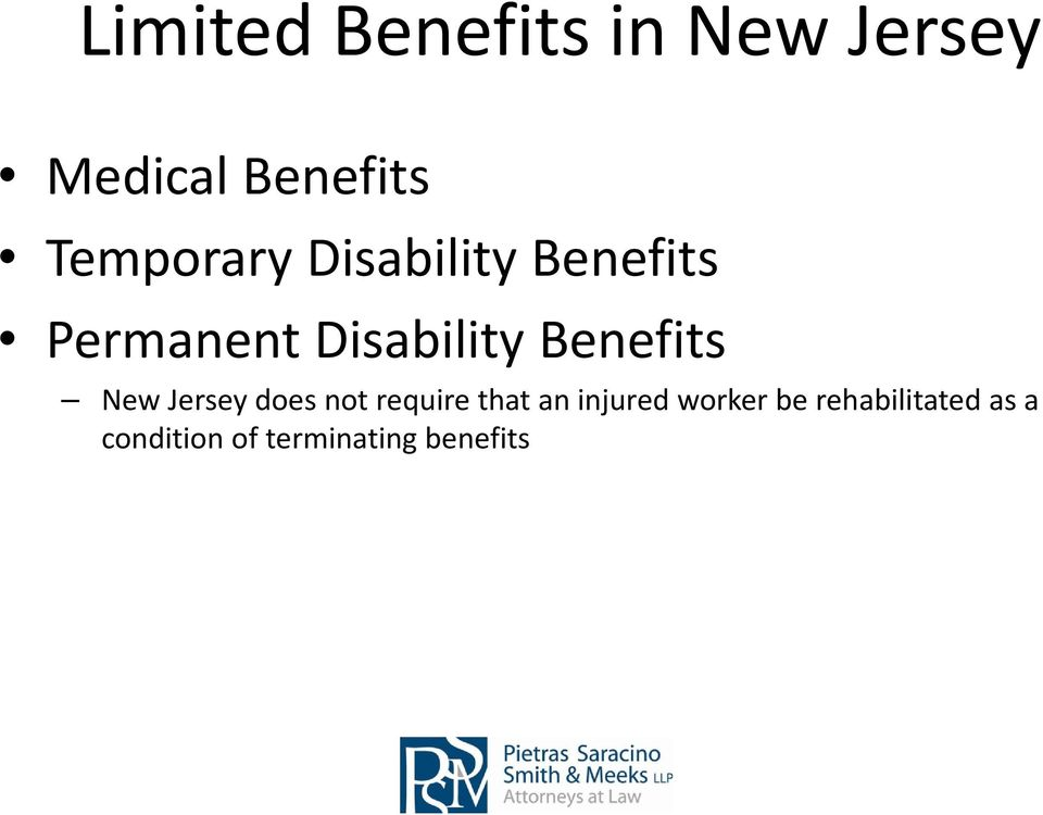 Benefits New Jersey does not require that an injured