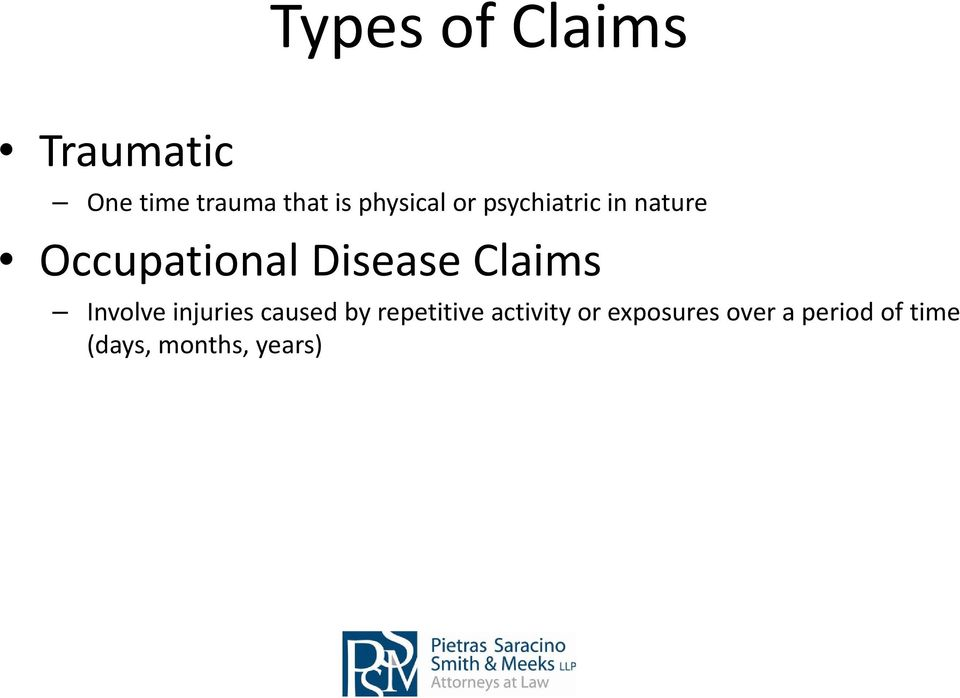 Disease Claims Involve injuries caused by repetitive