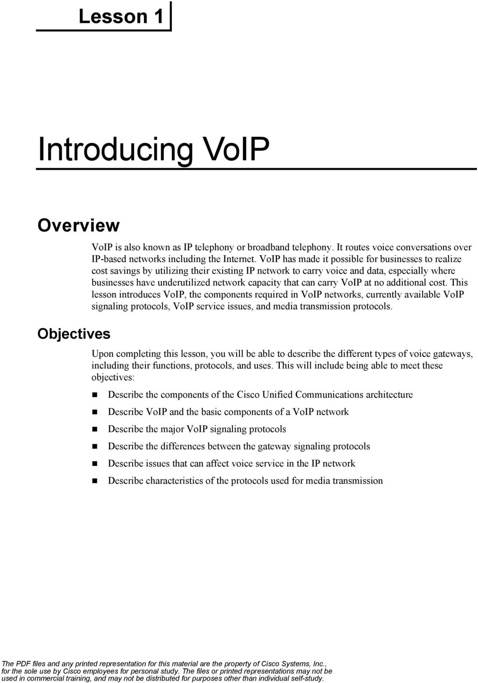 can carry VoIP at no additional cost.