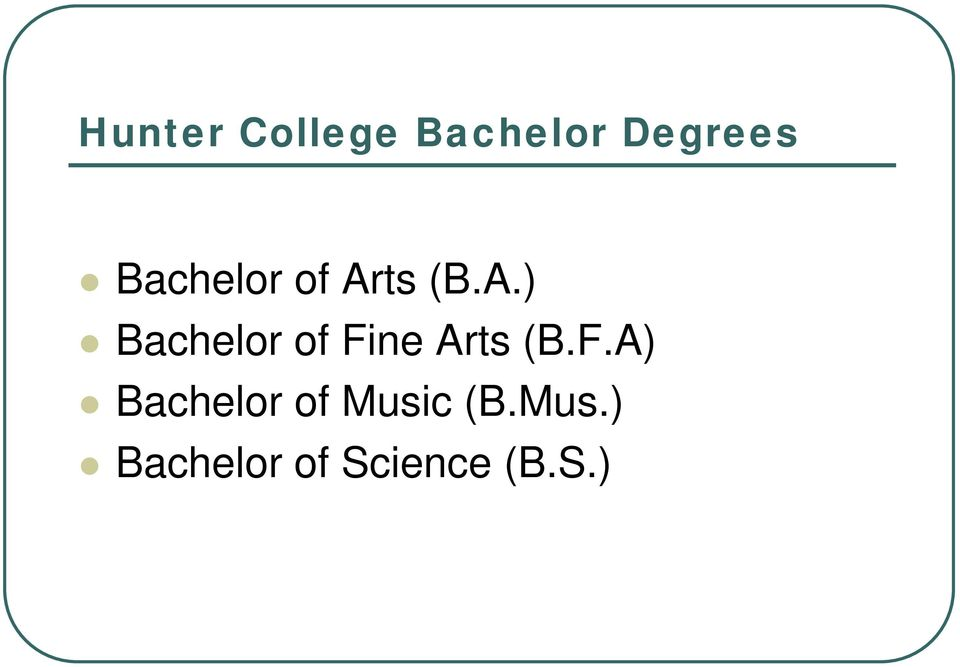 ts (B.A.) Bachelor of Fine Arts (B.