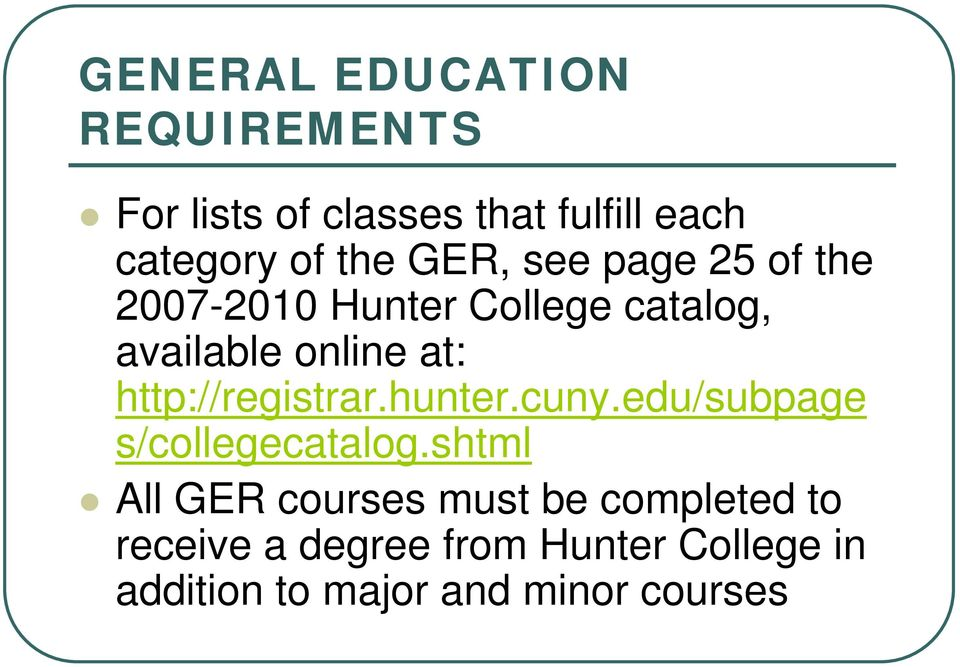 http://registrar.hunter.cuny.edu/subpage s/collegecatalog.