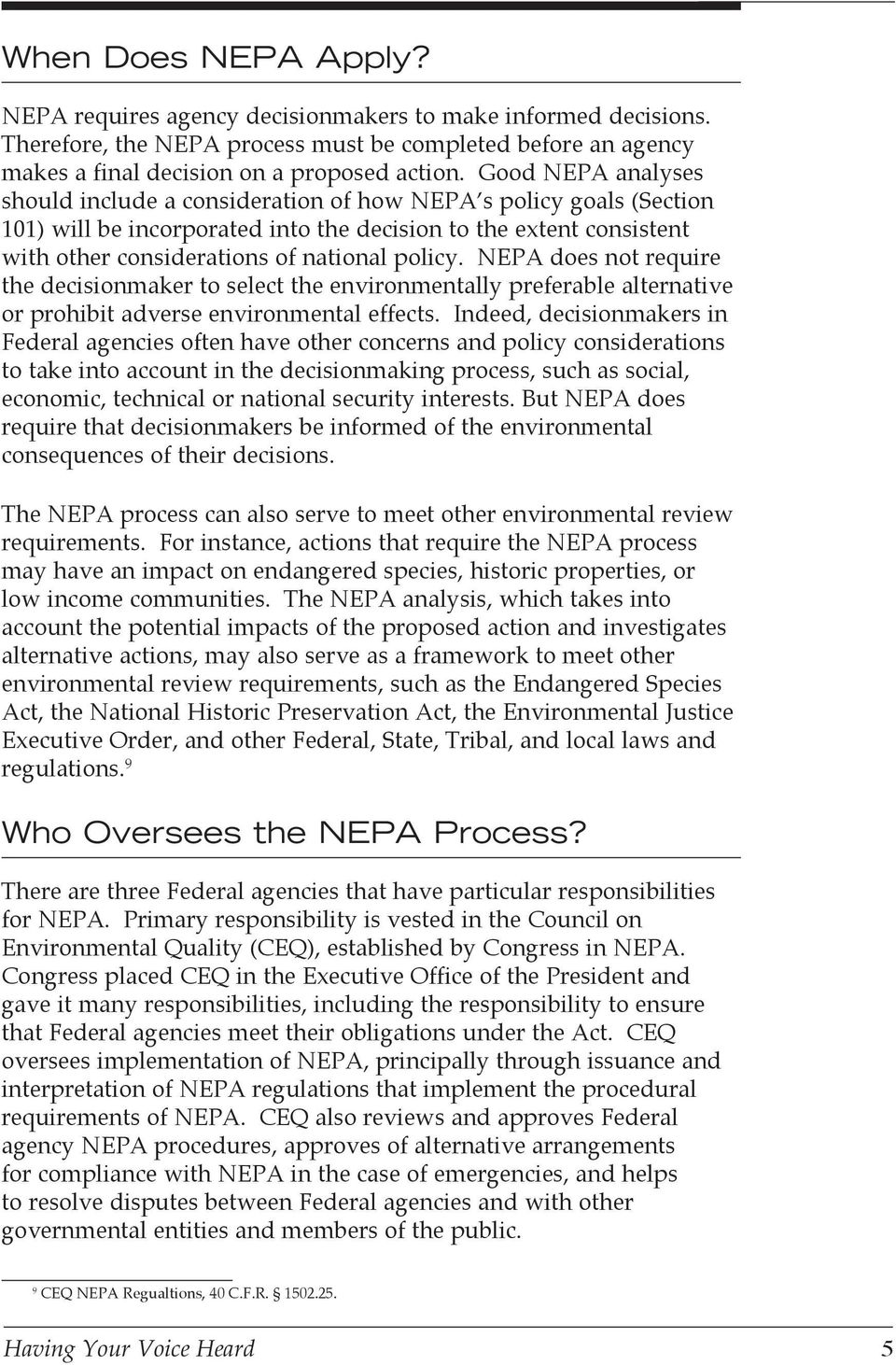 NEPA does not require the decisionmaker to select the environmentally preferable alternative or prohibit adverse environmental effects.