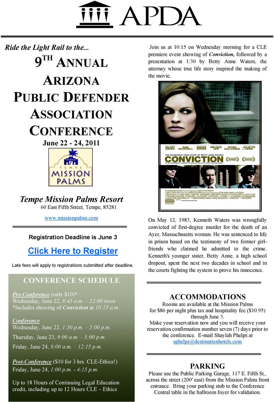 by Betty Anne Waters, the attorney whose true life story inspired the making of the movie. Tempe Mission Palms Resort 60 East Fifth Street, Tempe, 85281 www.missionpalms.