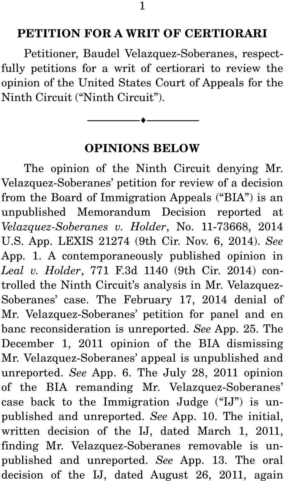 Velazquez-Soberanes petition for review of a decision from the Board of Immigration Appeals ( BIA ) is an unpublished Memorandum Decision reported at Velazquez-Soberanes v. Holder, No.