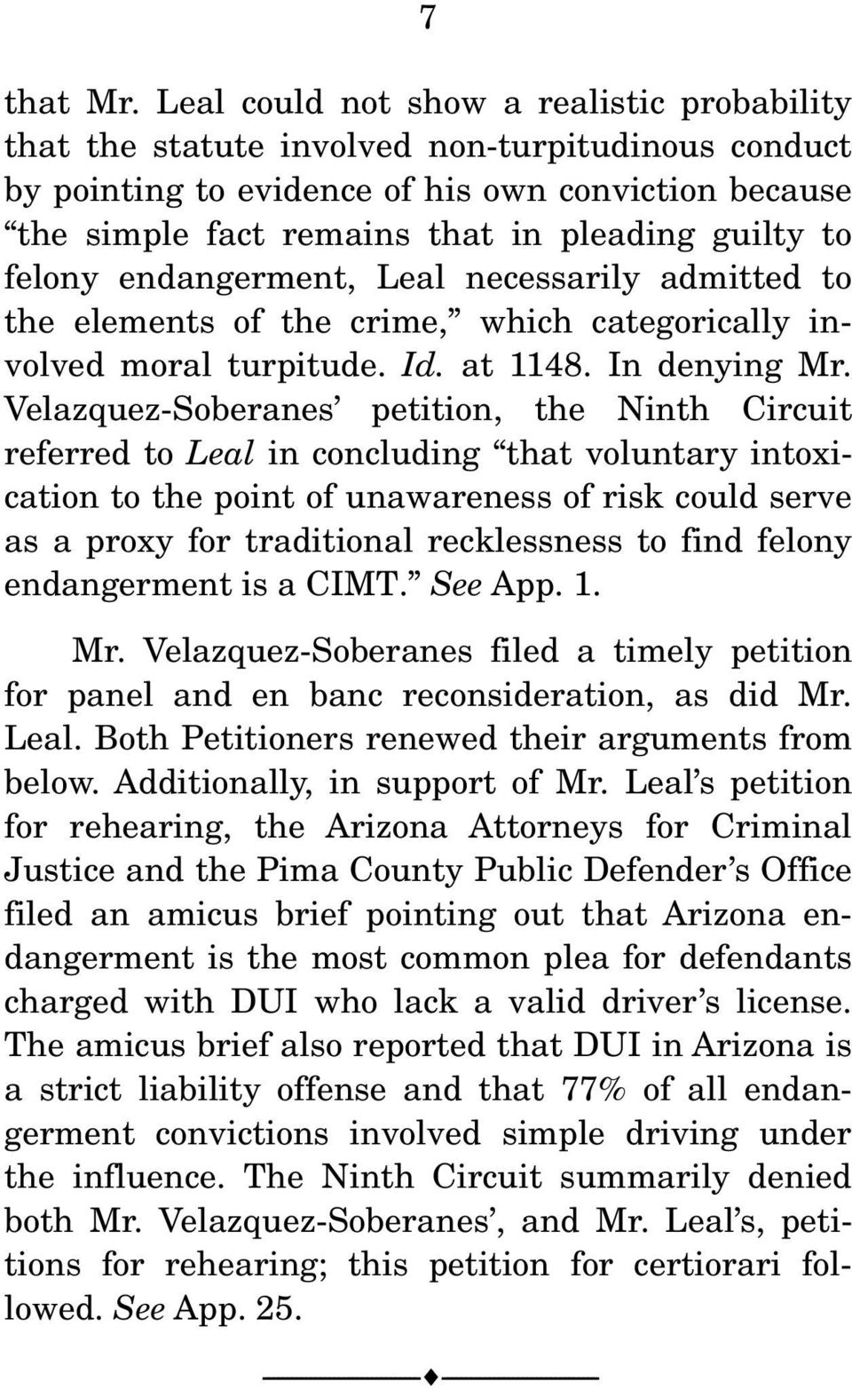 to felony endangerment, Leal necessarily admitted to the elements of the crime, which categorically involved moral turpitude. Id. at 1148. In denying Mr.