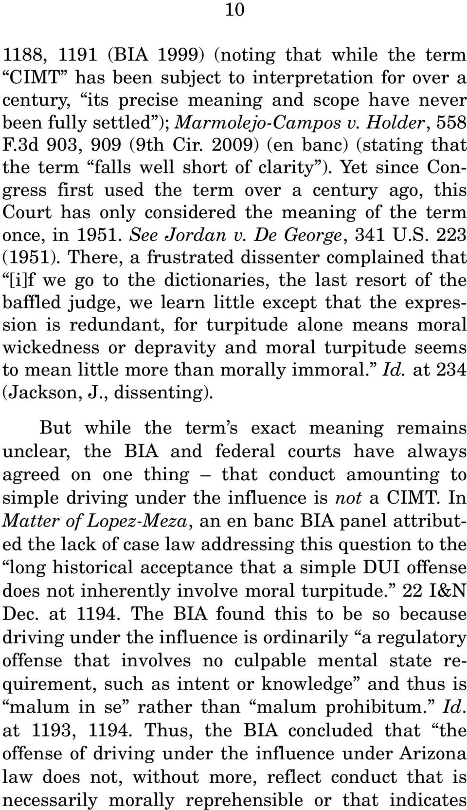 Yet since Congress first used the term over a century ago, this Court has only considered the meaning of the term once, in 1951. See Jordan v. De George, 341 U.S. 223 (1951).