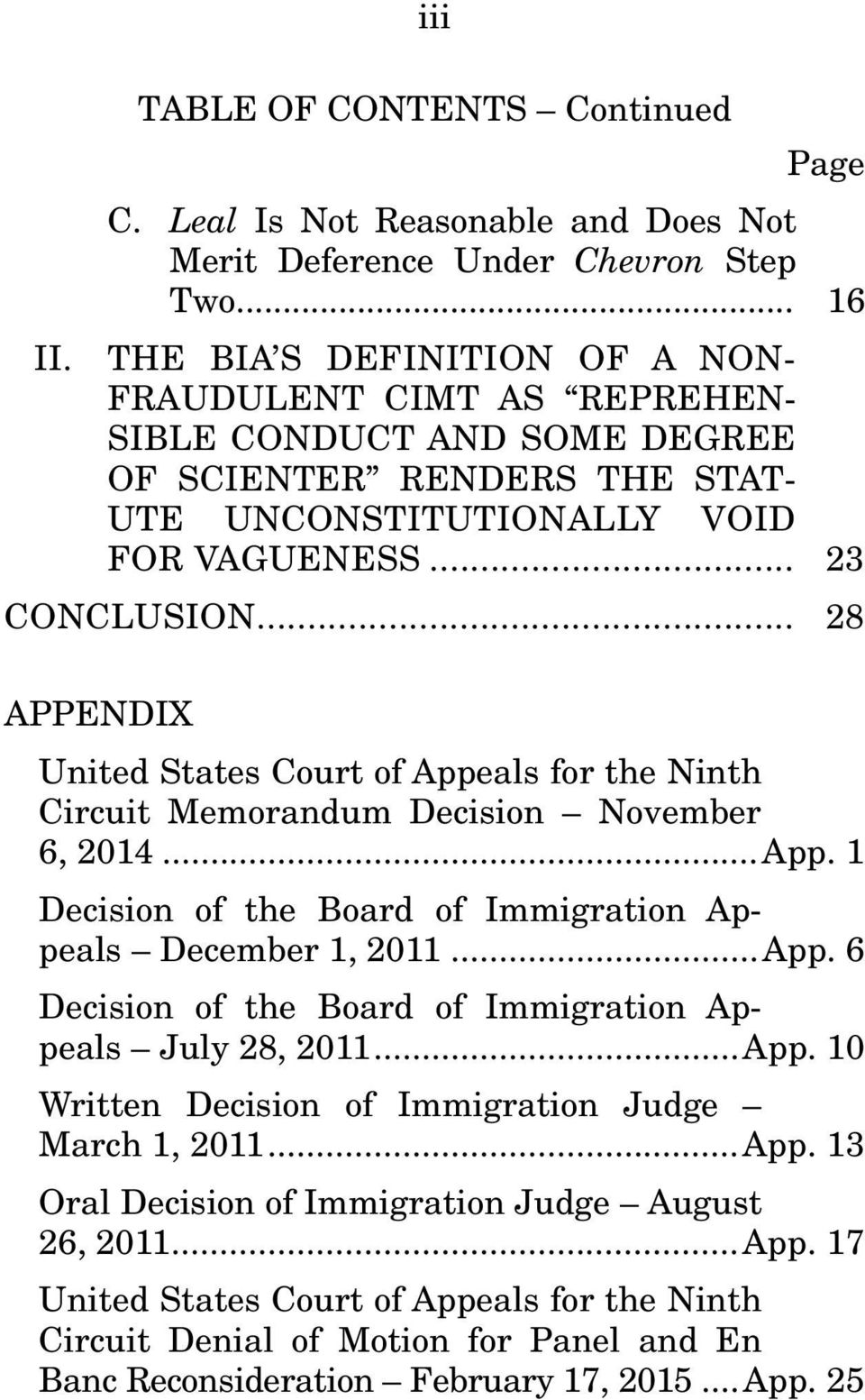 .. 28 APPENDIX United States Court of Appeals for the Ninth Circuit Memorandum Decision November 6, 2014... App. 1 Decision of the Board of Immigration Appeals December 1, 2011... App. 6 Decision of the Board of Immigration Appeals July 28, 2011.