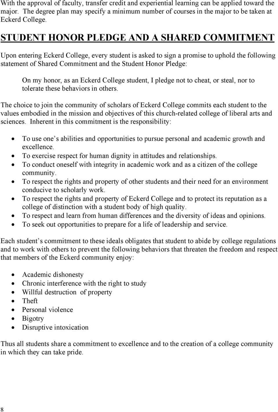 STUDENT HONOR PLEDGE AND A SHARED COMMITMENT Upon entering Eckerd College, every student is asked to sign a promise to uphold the following statement of Shared Commitment and the Student Honor
