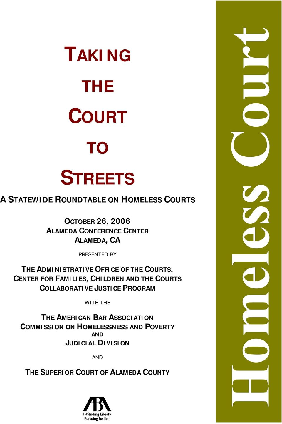 FAMILIES, CHILDREN AND THE COURTS COLLABORATIVE JUSTICE PROGRAM WITH THE THE AMERICAN BAR