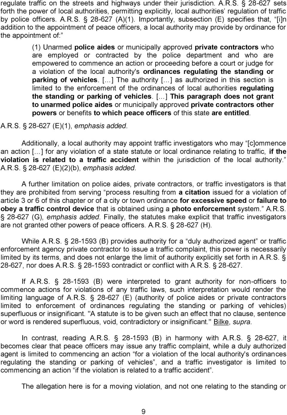 Importantly, subsection (E) specifies that, [i ]n addition to the appointment of peace officers, a local authority may provide by ordinance for the appointment of: (1) Unarmed police aides or