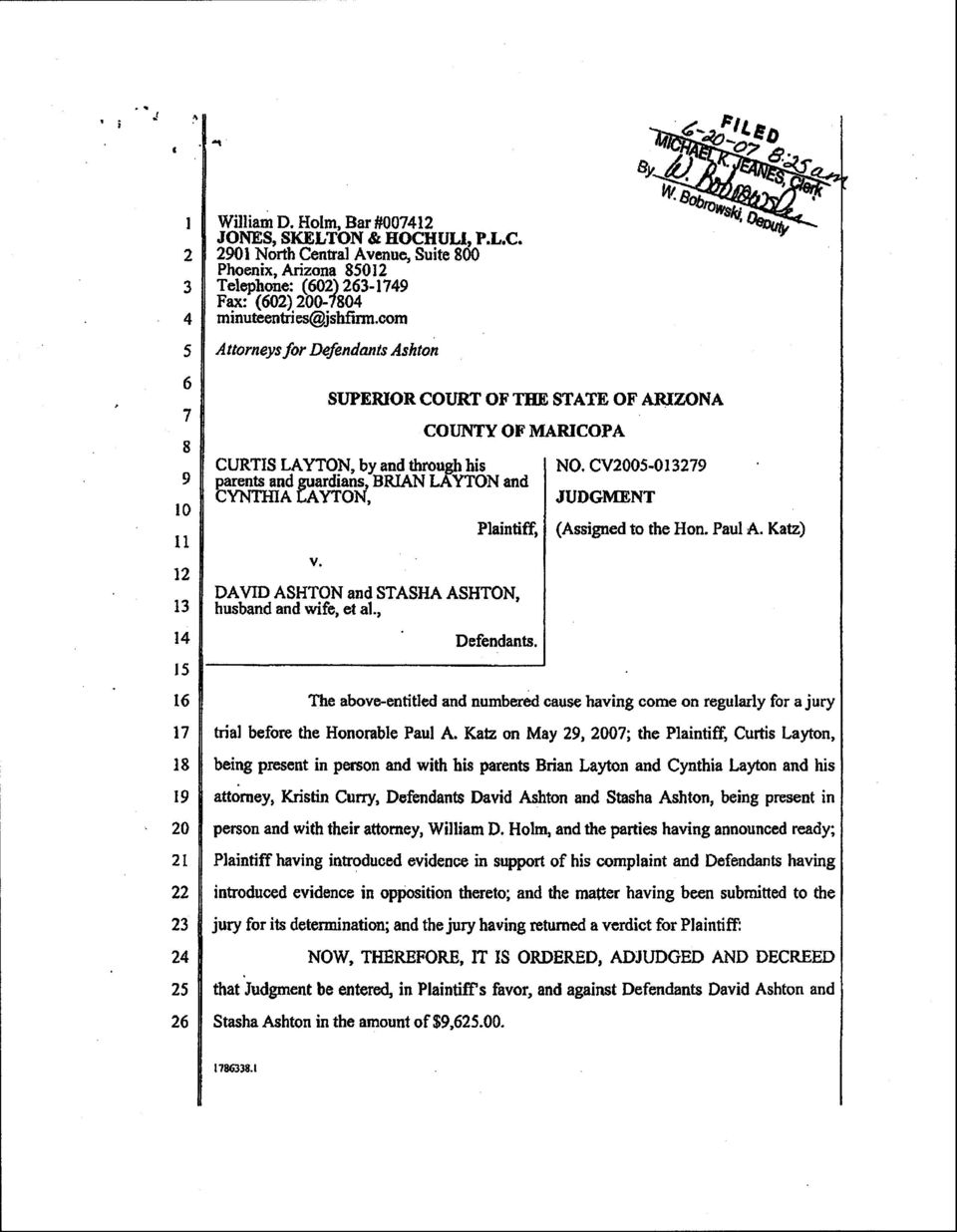 CV005-079 parents and ardians, BRIAN YTON and CYNTHIA J%YTON, JUDGMENT V. Plaintiff, DAVID ASHTON and STASHA ASHTON, husband and wife, et al., Defendants. (Assigned to the Hon. Paul A.