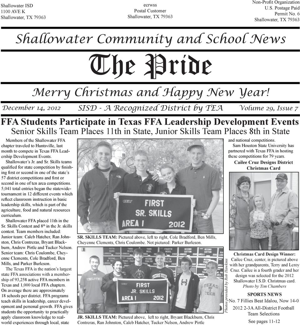 December 14, 2012 SISD - A Recognized District by TEA Volume 29, Issue 7 FFA Students Participate in Texas FFA Leadership Development Events Senior Skills Team Places 11th in State, Junior Skills