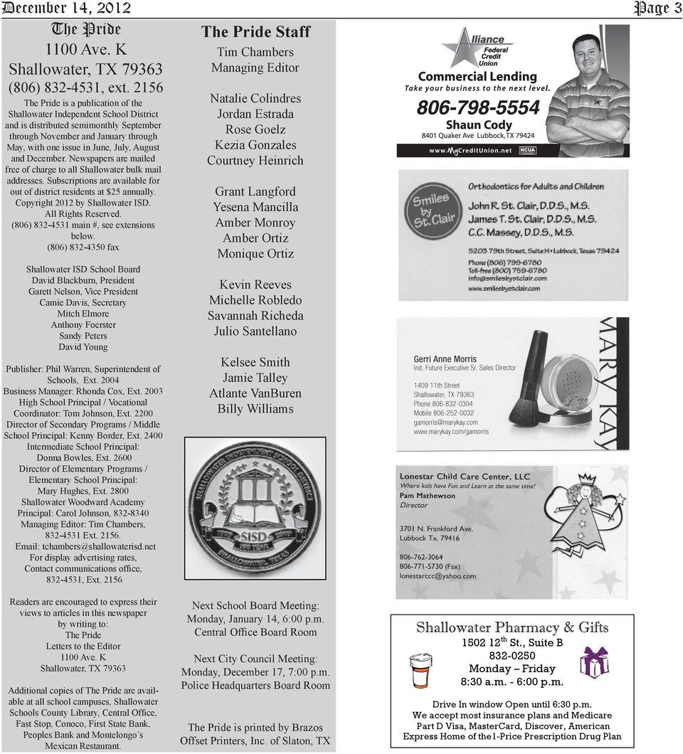 December. Newspapers are mailed free of charge to all Shallowater bulk mail addresses. Subscriptions are available for out of district residents at $25 annually. Copyright 2012 by Shallowater ISD.