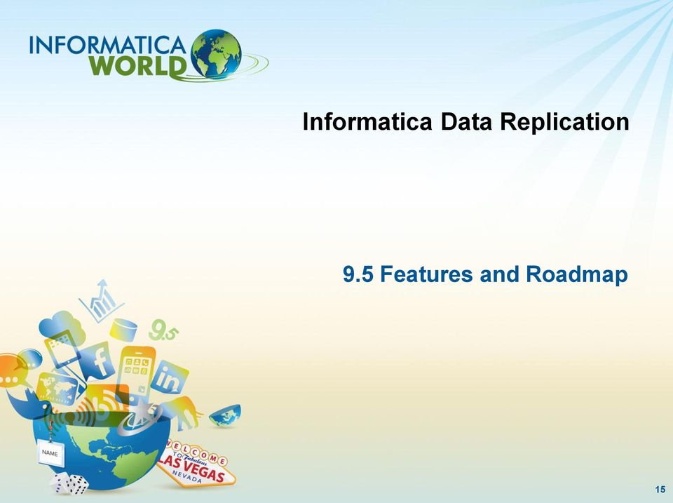 Informatica data replication maximize return on data in for Informatica 9 5 architecture