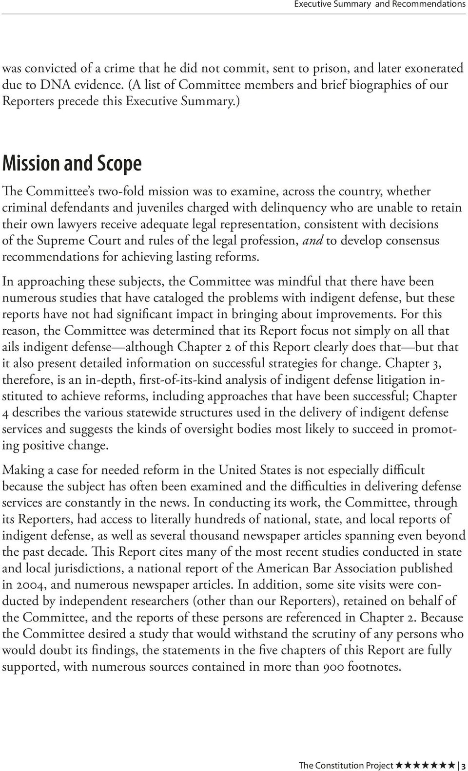 ) Mission and Scope The Committee s two-fold mission was to examine, across the country, whether criminal defendants and juveniles charged with delinquency who are unable to retain their own lawyers
