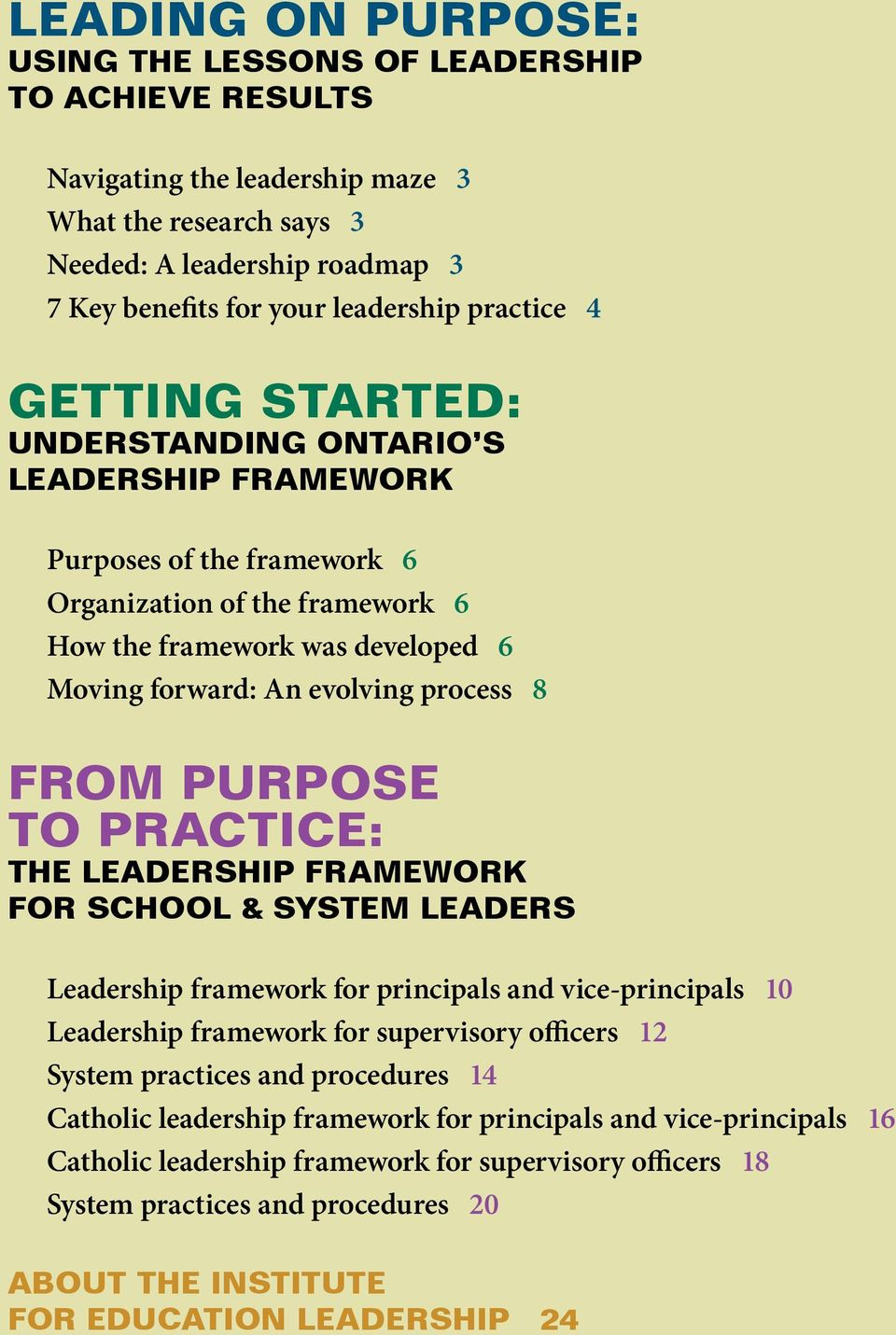 process 8 FROM PURPOSE TO PRACTICE: THE LEADERSHIP FRAMEWORK FOR SCHOOL & SYSTEM LEADERS Leadership framework for principals and vice-principals 10 Leadership framework for supervisory officers 12