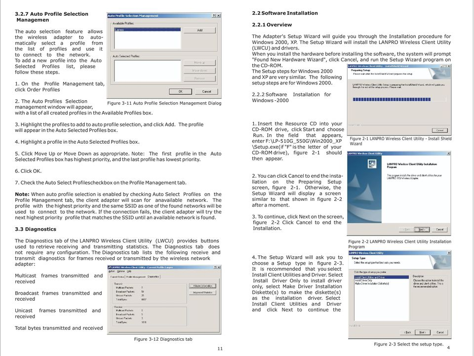 The Auto Profiles Selection Figure 3-11 Auto Profile Selection Management Dialog management window will appear, with a list of all created profiles in the Available Profiles box. 2.
