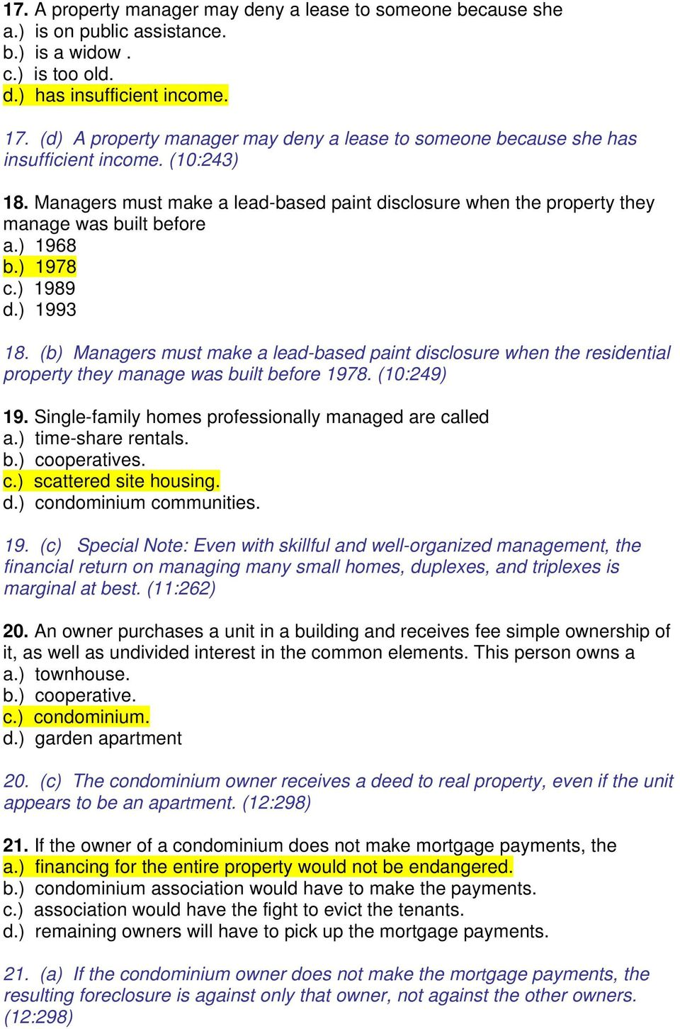 ) 1968 b.) 1978 c.) 1989 d.) 1993 18. (b) Managers must make a lead-based paint disclosure when the residential property they manage was built before 1978. (10:249) 19.