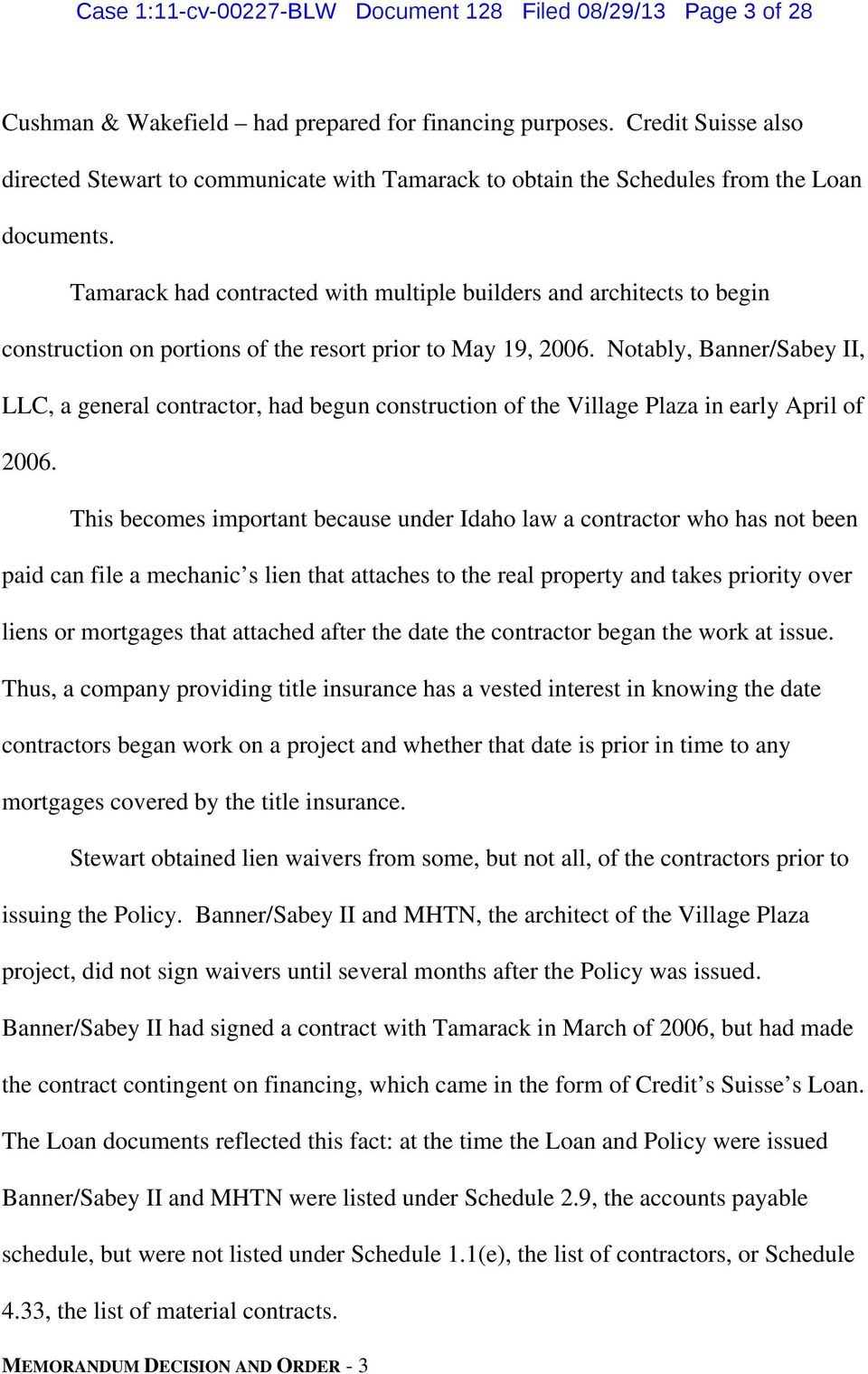 Tamarack had contracted with multiple builders and architects to begin construction on portions of the resort prior to May 19, 2006.