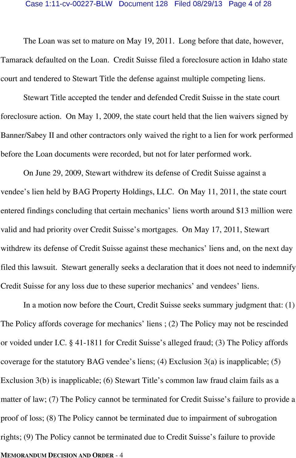 Stewart Title accepted the tender and defended Credit Suisse in the state court foreclosure action.