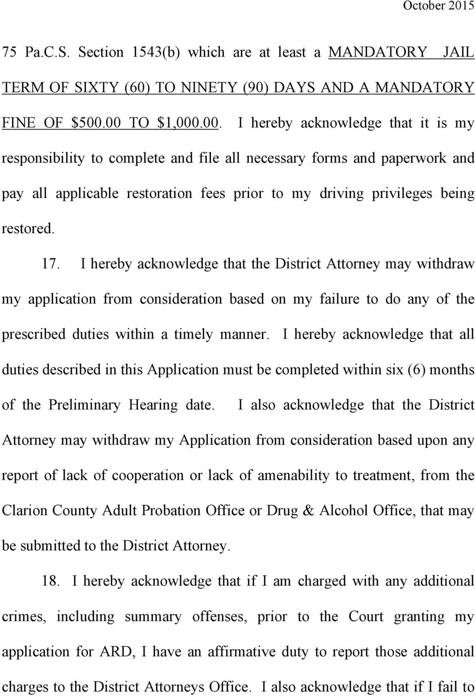 17. I hereby acknowledge that the District Attorney may withdraw my application from consideration based on my failure to do any of the prescribed duties within a timely manner.