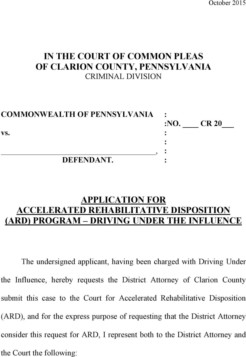 Driving Under the Influence, hereby requests the District Attorney of Clarion County submit this case to the Court for Accelerated Rehabilitative Disposition