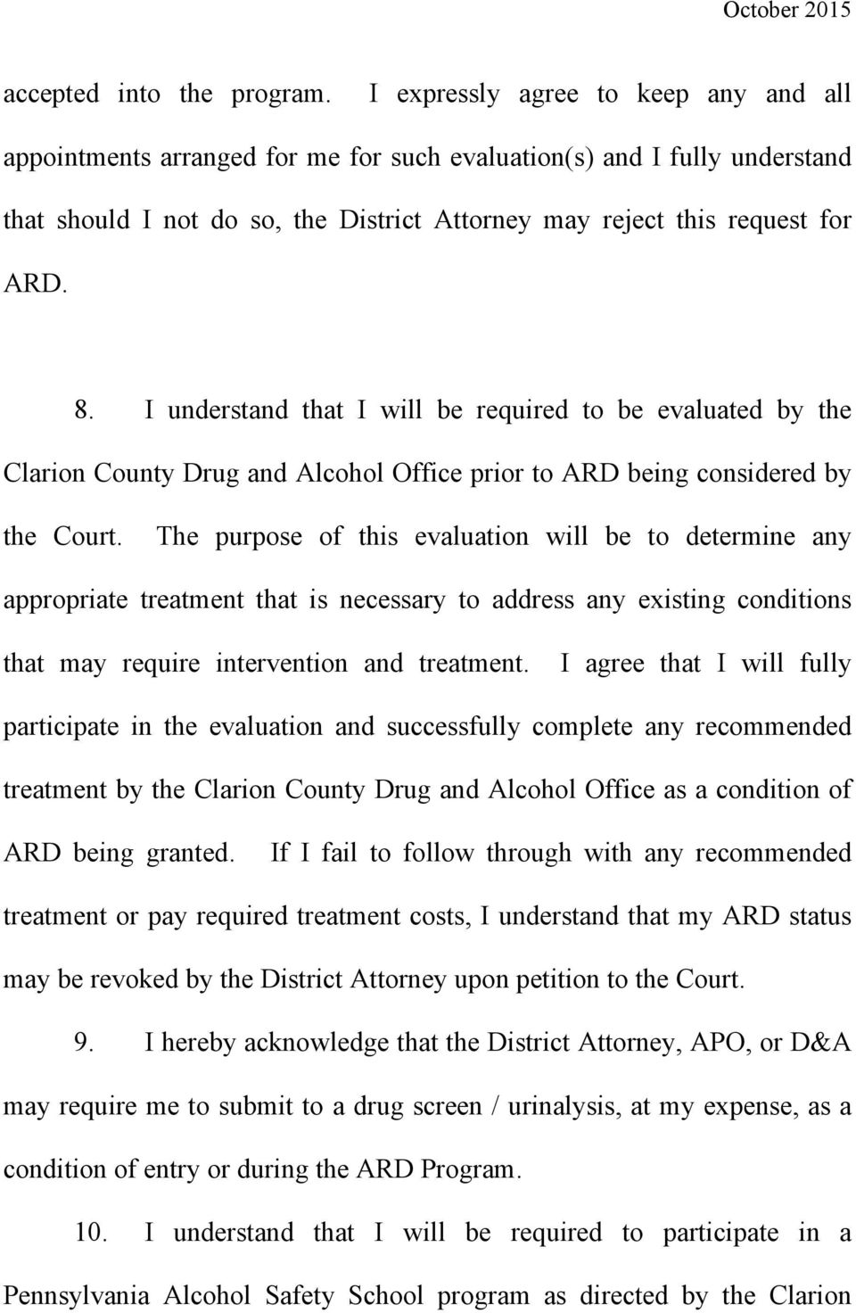 I understand that I will be required to be evaluated by the Clarion County Drug and Alcohol Office prior to ARD being considered by the Court.
