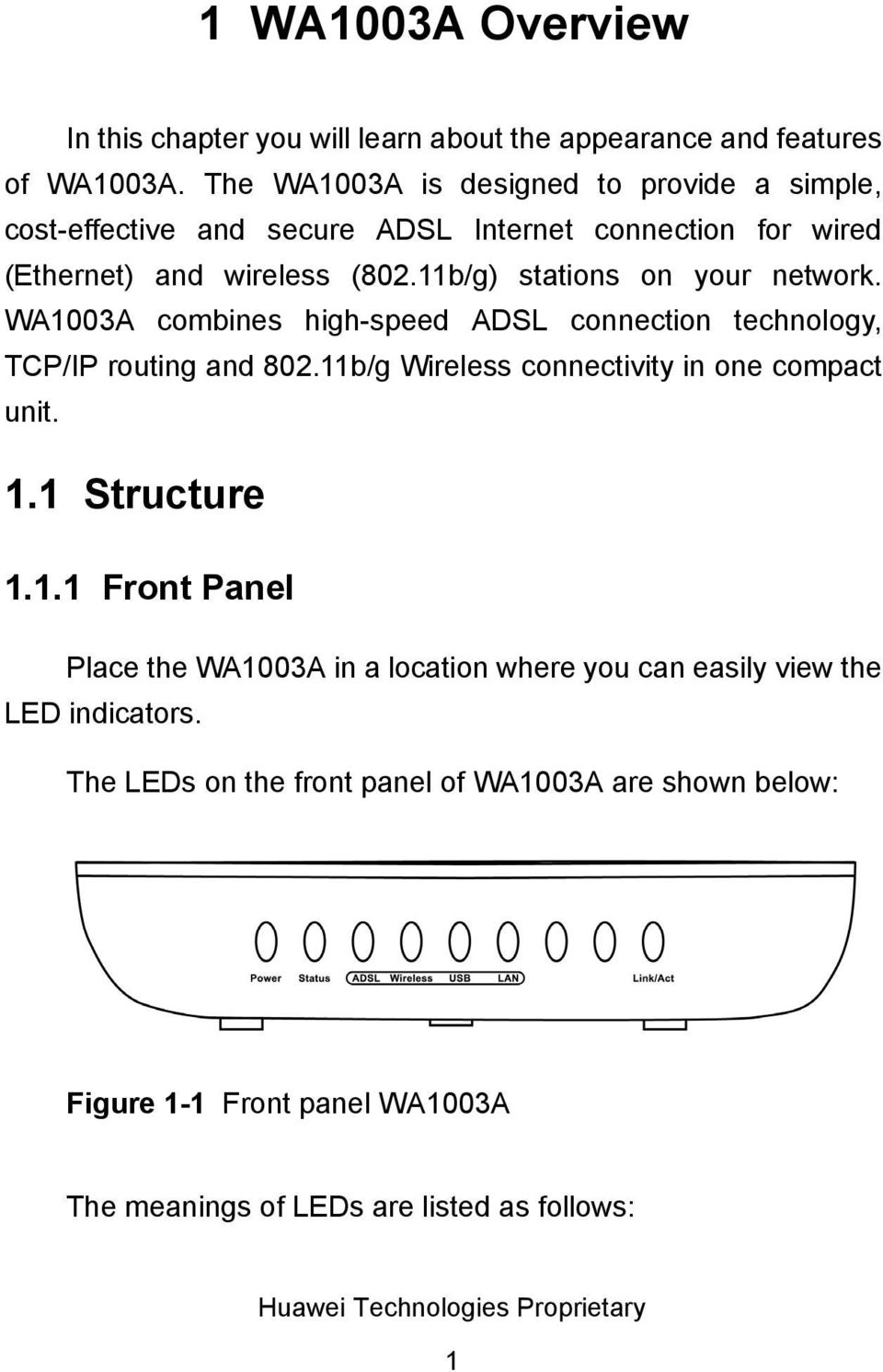 11b/g) stations on your network. WA1003A combines high-speed ADSL connection technology, TCP/IP routing and 802.