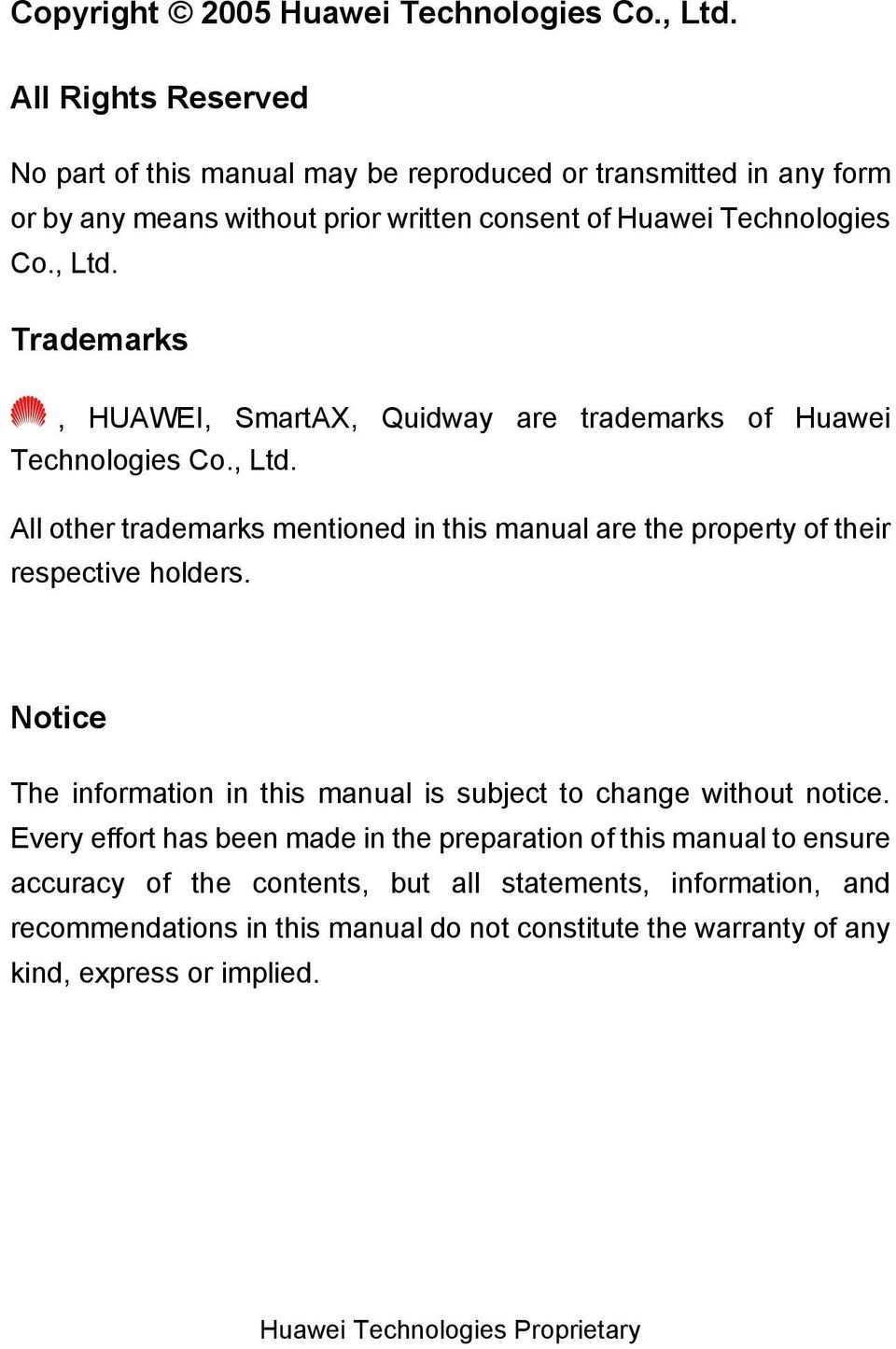 Trademarks, HUAWEI, SmartAX, Quidway are trademarks of Huawei Technologies Co., Ltd.