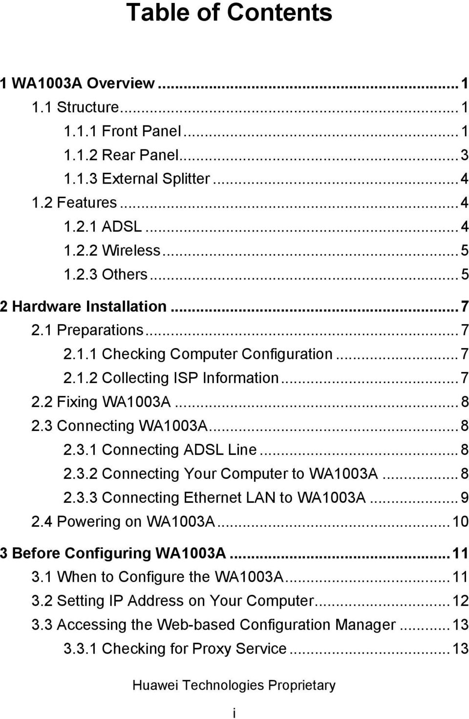 ..8 2.3.2 Connecting Your Computer to WA1003A...8 2.3.3 Connecting Ethernet LAN to WA1003A...9 2.4 Powering on WA1003A...10 3 Before Configuring WA1003A...11 3.