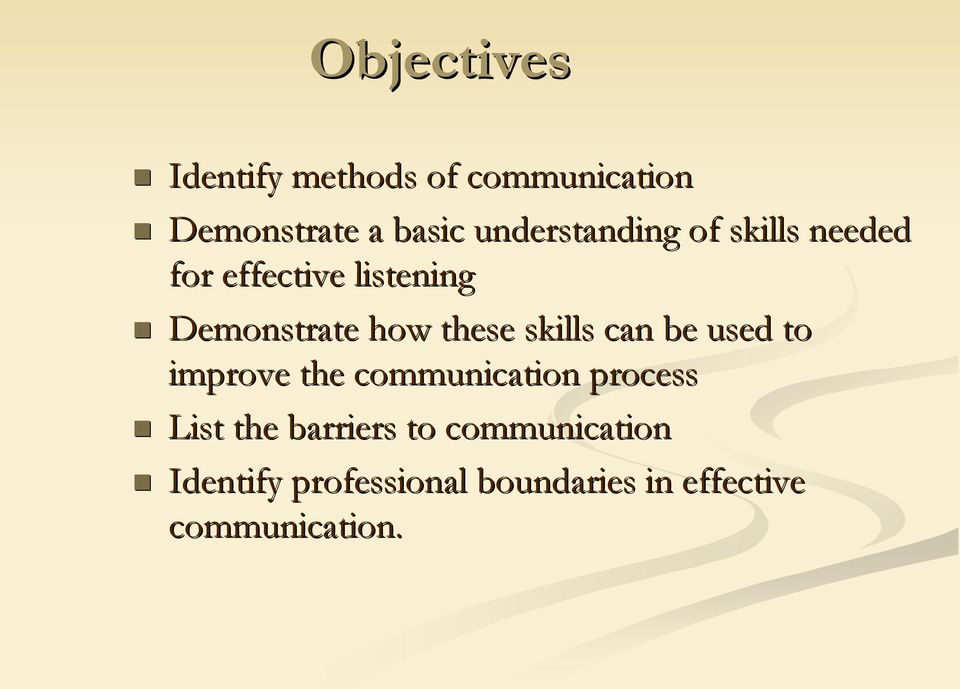 these skills can be used to improve the communication process List the