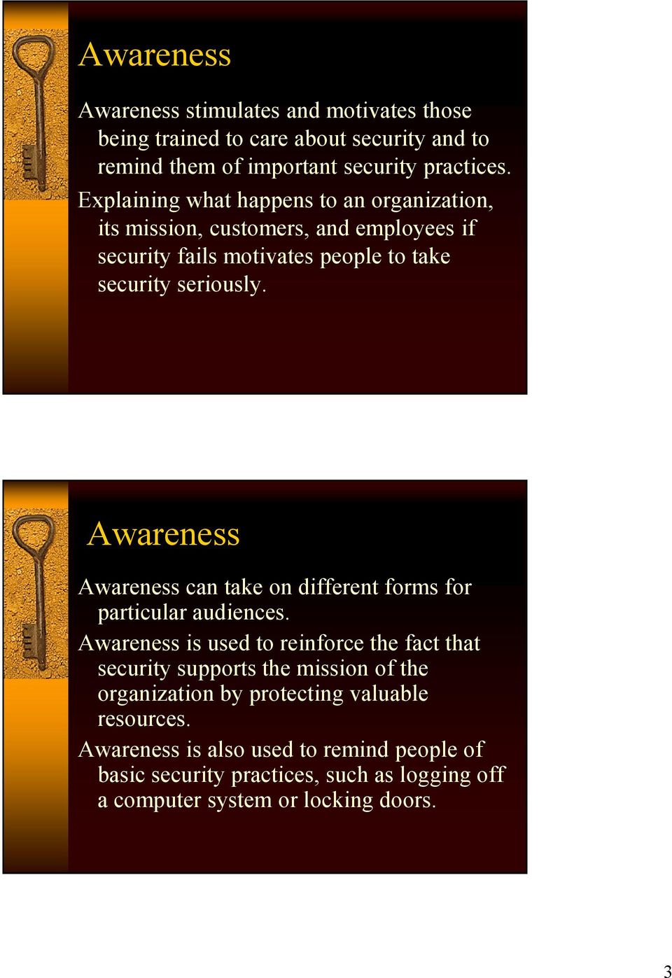 Awareness Awareness can take on different forms for particular audiences.
