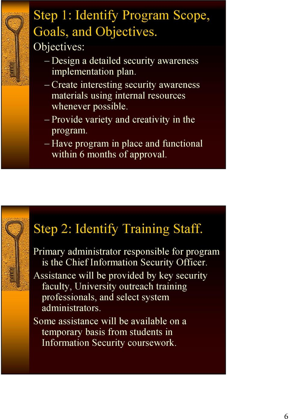 Have program in place and functional within 6 months of approval. Step 2: Identify Training Staff.