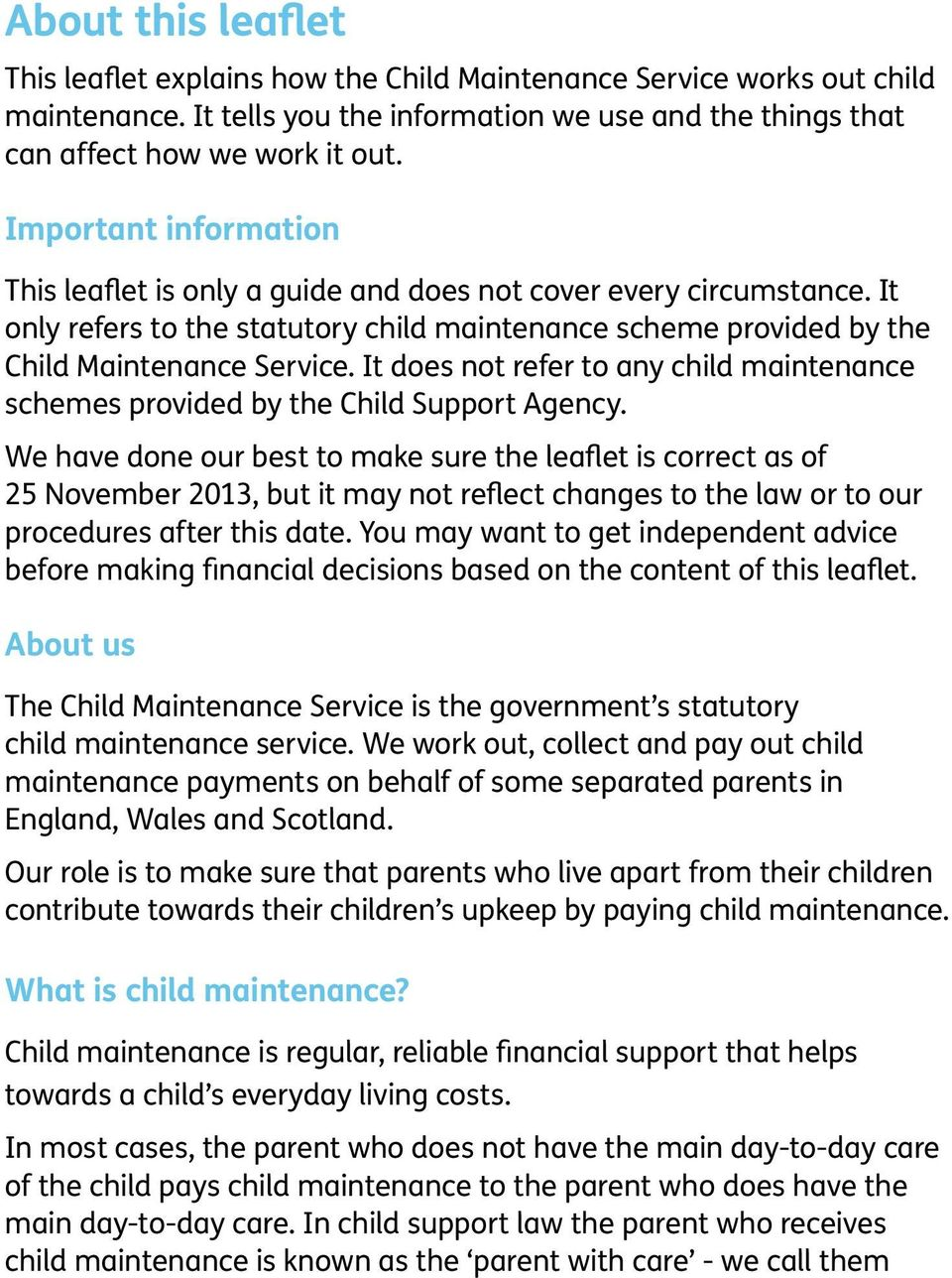 It does not refer to any child maintenance schemes provided by the Child Support Agency.