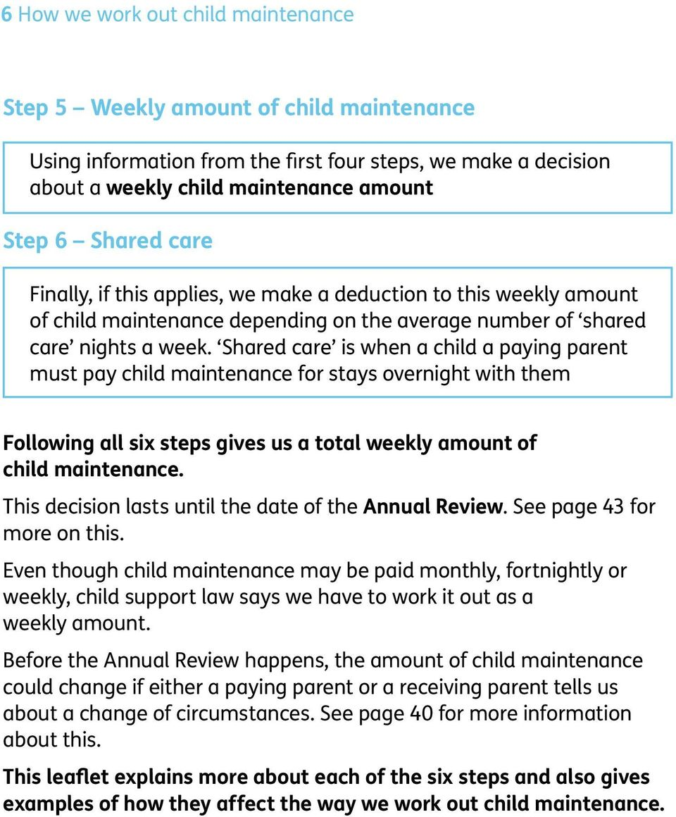 Shared care is when a child a paying parent must pay child maintenance for stays overnight with them Following all six steps gives us a total weekly amount of child maintenance.