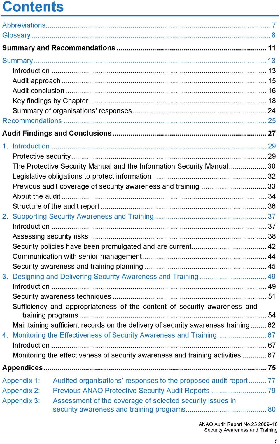 .. 29 The Protective Security Manual and the Information Security Manual... 30 Legislative obligations to protect information... 32 Previous audit coverage of security awareness and training.