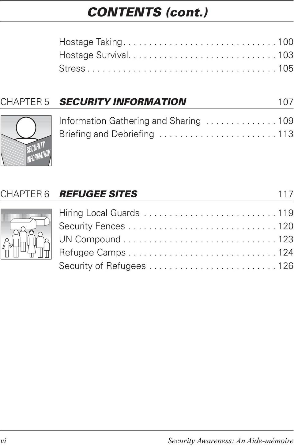 ..109 Briefing and Debriefing...113 CHAPTER 6 REFUGEE SITES 117 Hiring Local Guards.
