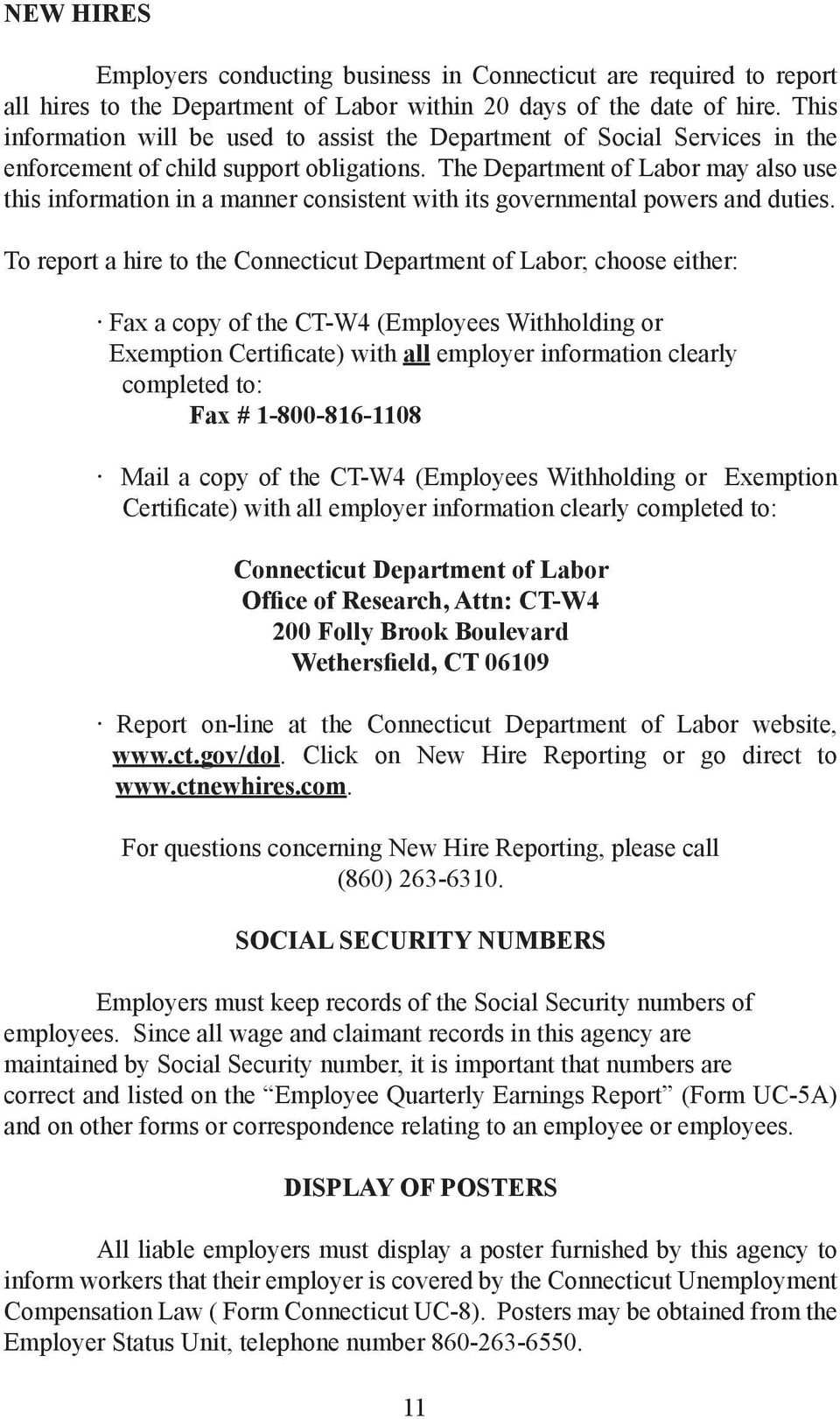 The Department of Labor may also use this information in a manner consistent with its governmental powers and duties.