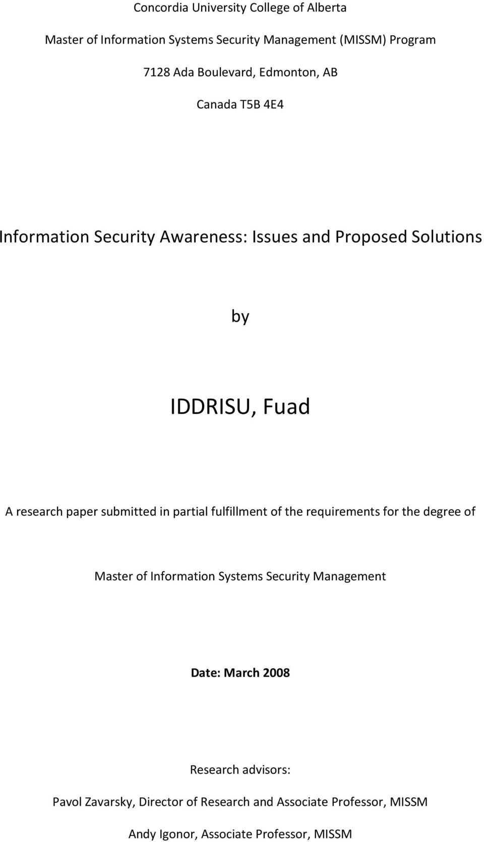 submitted in partial fulfillment of the requirements for the degree of Master of Information Systems Security Management Date: