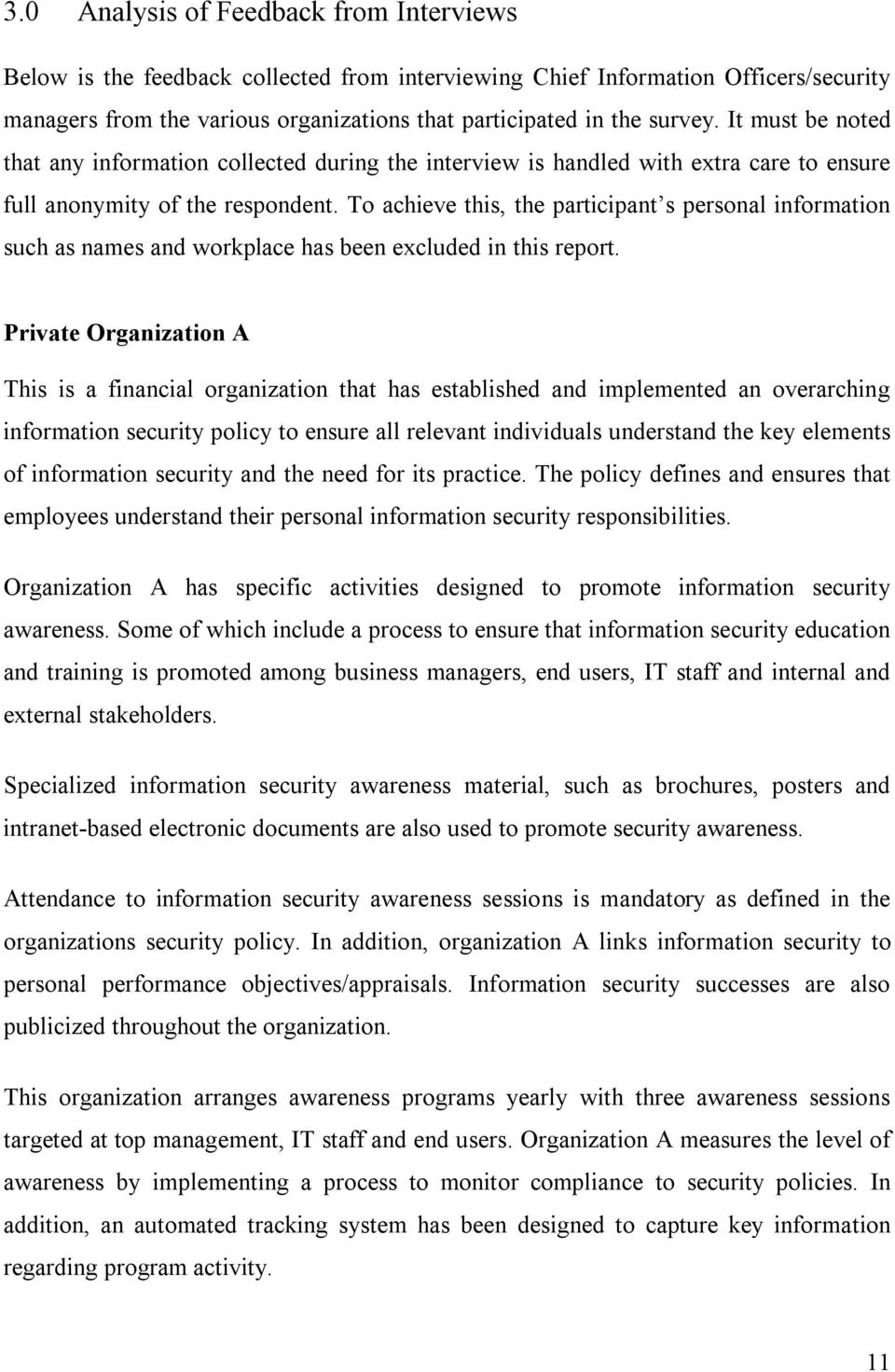 To achieve this, the participant s personal information such as names and workplace has been excluded in this report.