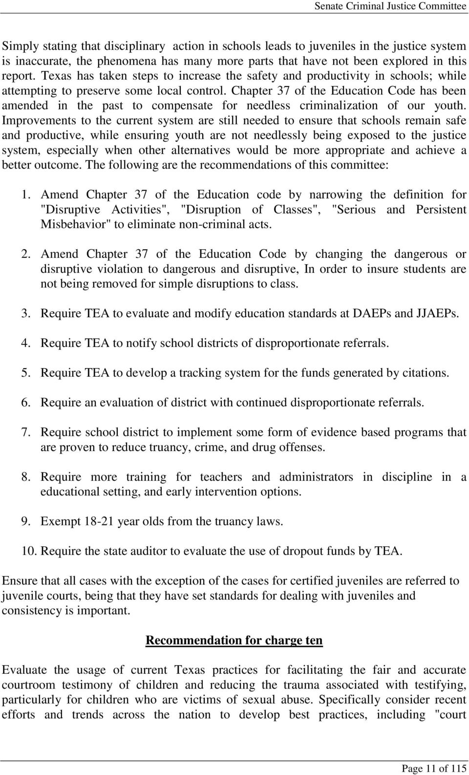 Chapter 37 of the Education Code has been amended in the past to compensate for needless criminalization of our youth.