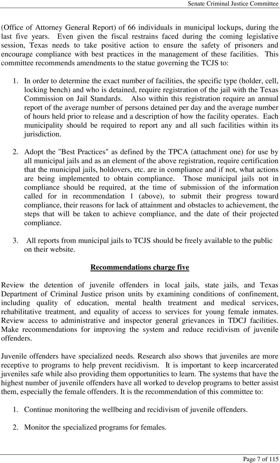 management of these facilities. This committee recommends amendments to the statue governing the TCJS to: 1.