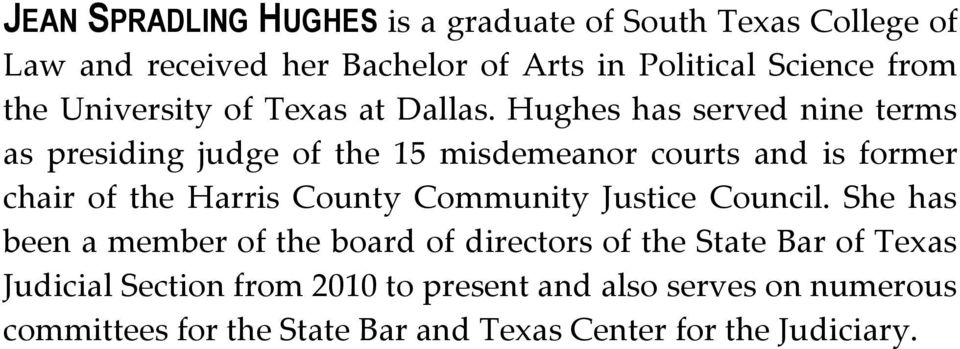 Hughes has served nine terms as presiding judge of the 15 misdemeanor courts and is former chair of the Harris County Community