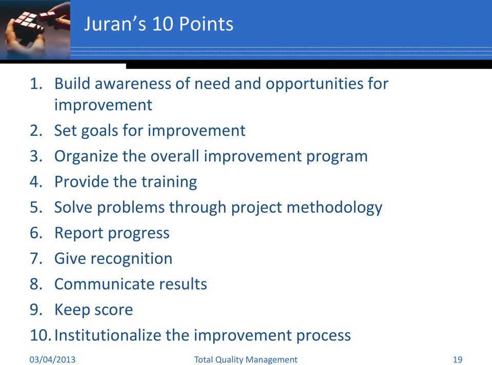 Provide the training 5. Solve problems through project methodology 6.
