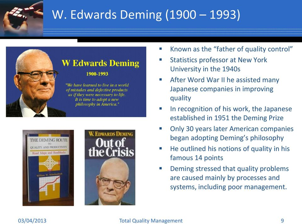1951 the Deming Prize Only 30 years later American companies began adopting Deming s philosophy He outlined his notions of quality