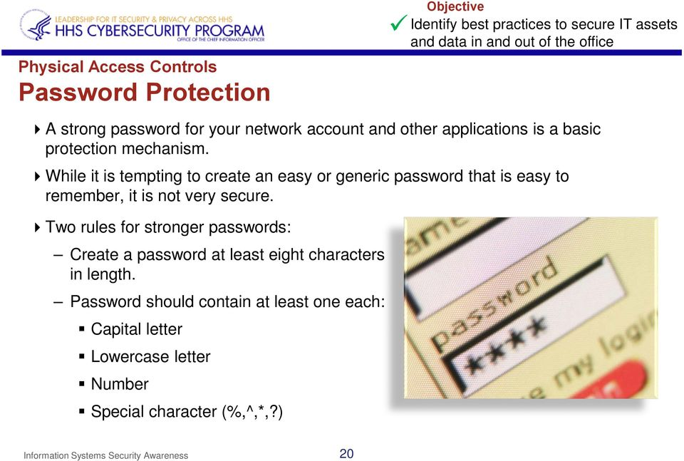 While it is tempting to create an easy or generic password that is easy to remember, it is not very secure.